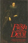 The Flesh and the Devil by Teresa Denys