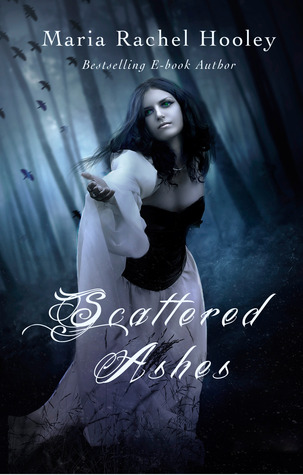 Scattered Ashes by Maria Rachel Hooley