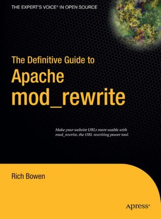 The Definitive Guide to Apache mod_rewrite by Rich Bowen