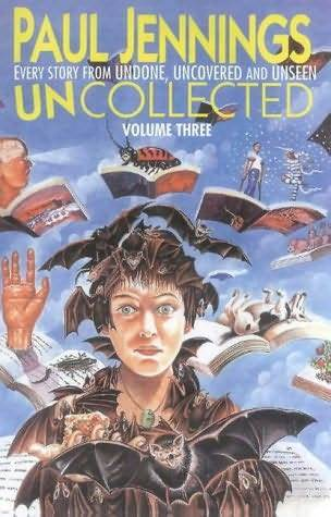 Uncollected Volume Three: Undone, Uncovered & Unseen
