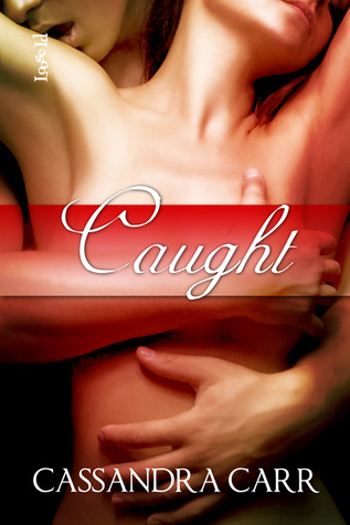 Caught by Cassandra Carr