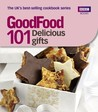 101 Delicious Gifts: Triple-tested Recipes