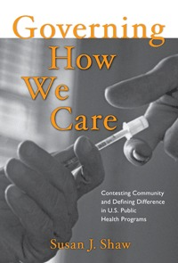 Governing How We Care by Susan J. Shaw