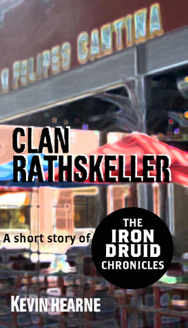 Clan Rathskeller (The Iron Druid Chronicles, #0.5)