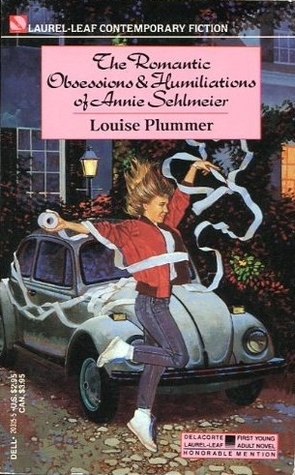 The Romantic Obsessions and Humiliations of Annie Sehlmeier by Louise Plummer