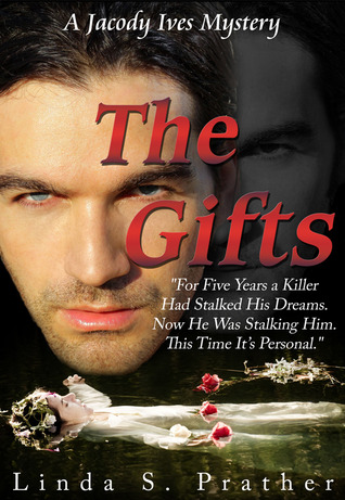 The Gifts, A Jacody Ives Mystery by Linda S. Prather