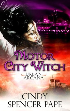 Motor City Witch by Cindy Spencer Pape