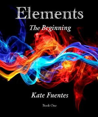 Elements The Beginning by Kate Fuentes