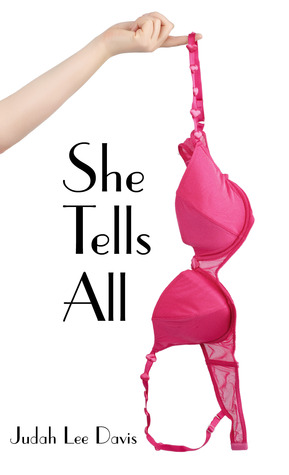 She tells all by Judah Lee Davis