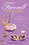A Farewell to Charms by Lindsey Leavitt