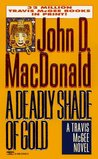 A Deadly Shade of Gold (Travis McGee #5)