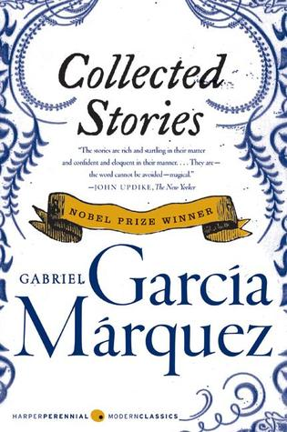 Collected Stories by Gabriel Garcí­a Márquez