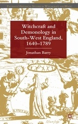 Witchcraft and Demonology in South-West England, 1640-1789
