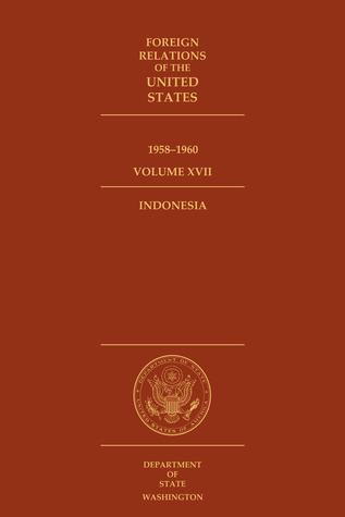 Foreign Relations of the United States, 1958–1960, Volume XVI... by Robert J. McMahon