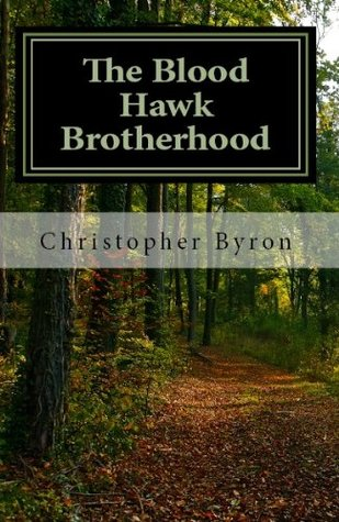 The Blood Hawk Brotherhood by Christopher  Byron