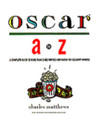 The Oscar A to Z: A Complete Guide to More Than 2,400 Movies Nominated for Academy Awards
