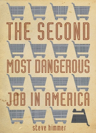 The Second Most Dangerous Job in America by Steve Himmer