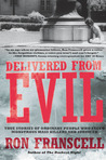 Delivered from Evil: True Stories of Ordinary People Who Faced Monstrous Mass Killers and Survived