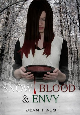 Snow, Blood, and Envy by Jean Haus