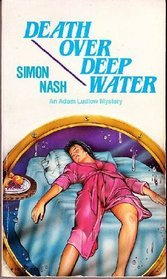 Death Over Deep Water by Simon Nash