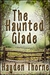 The Haunted Glade