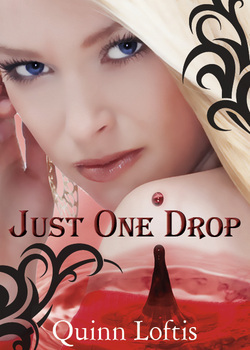 Just One Drop by Quinn Loftis