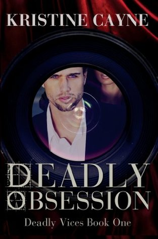 Deadly Obsession by Kristine Cayne