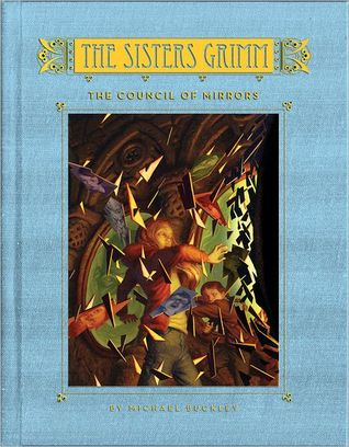 The Council of Mirrors (The Sisters Grimm, #9) by Michael Buckley
