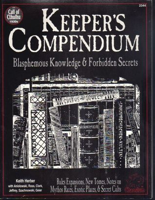Keeper's Compendium: Blasphemous Knowledge & Forbidden Secrets (Call of Cthulhu Reloplaying Game Ser)