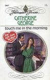 Touch Me in the Morning by Catherine George