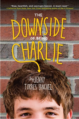 The Downside of Being Charlie by Jenny Torres Sanchez