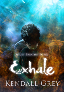 Exhale by Kendall Grey