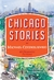 Chicago Stories:  40 Dramatic Fictions