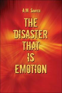 The Disaster that is Emotion