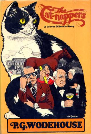 The Cat-Nappers A Jeeves and Bertie Story by P.G. Wodehouse
