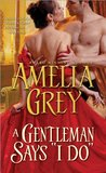 "A Gentleman Says ""I Do"" (The Rogues' Dynasty, #5)"