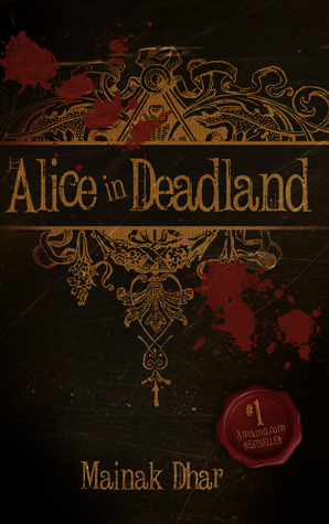Alice in Deadland by Mainak Dhar