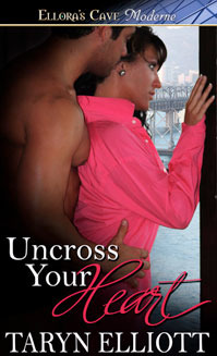 Uncross Your Heart by Taryn Elliott