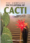 The Complete Encyclopedia of Cacti by Libor Kunte