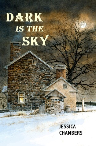 Dark is the Sky by Jessica Chambers