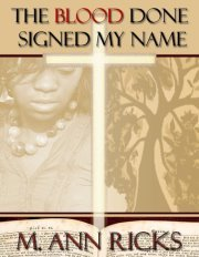 The Blood Done Signed my Name by M. Ann Ricks