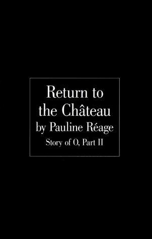 Return to the Chateau by Pauline Réage