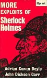 MORE EXPLOITS OF SHERLOCK HOLMES: The Adventure of the Seven Clocks; The Adventure of the Gold Hunter; The Adventure of the Wax Gamblers; The Adventure of the Highgate Miracle; The Adventure of the Black Baronet; The Adventure of the Sealed Room