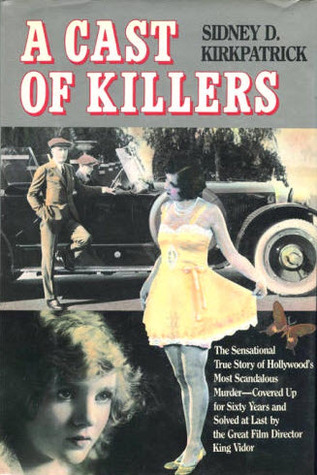 A Cast of Killers: The True Story of Hollywood's Most Scandalous Murder