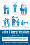 Autism & Asperger's Syndrome in Layman's Terms. Your Guide to... by Raymond Le Blanc