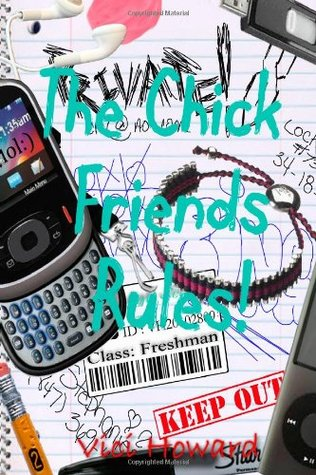 The Chick Friends Rules! Freshman Year by Vici Howard