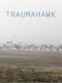 Traumahawk by Mike Bushnell