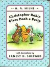 Christopher Robin Gives Pooh a Party (Winnie-the-Pooh story books)