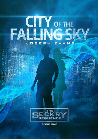 City of the Falling Sky (The Seckry Sequence, #1)