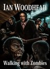 Walking With Zombies (Zombie Armageddon)